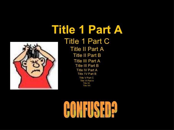 Title 1 Part A Title 1 Part C Title II Part A Title II Part B Title III Part A Title III Part B Title IV Part A Title 1V P...