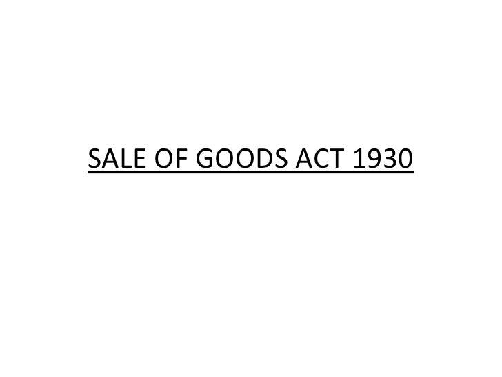 SALE OF GOODS ACT 1930<br />