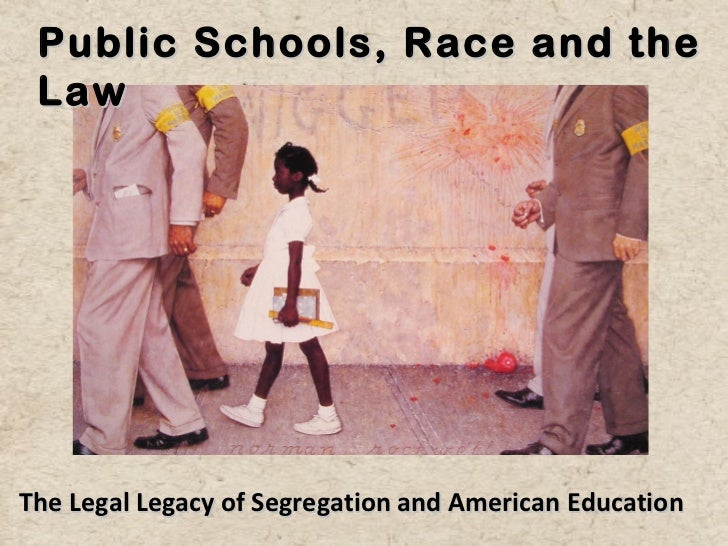 Public Schools, Race and the LawThe Legal Legacy of Segregation and American Education
