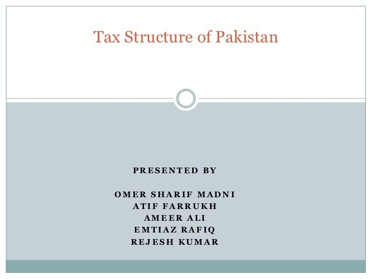 tax structure in pakistan Learn more about services provided by deloitte pakistan.