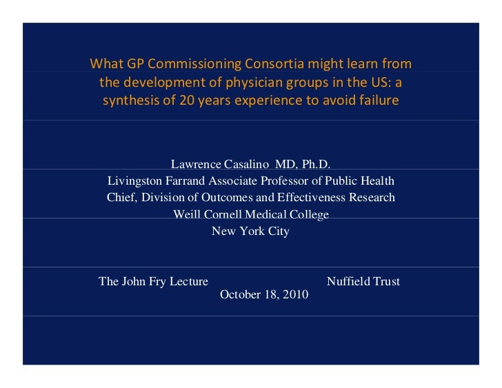 WhatGPCommissioningConsortiamightlearnfrom thedevelopmentofphysiciangroupsintheUS:a  synthesisof20years...