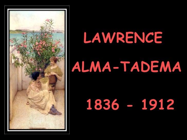 LAWRENCE ALMA-TADEMA 1836 - 1912