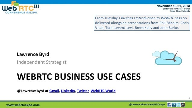 From Tuesday's Business Introduction to WebRTC session delivered alongside presentations from Phil Edholm, Chris Vitek, Ts...
