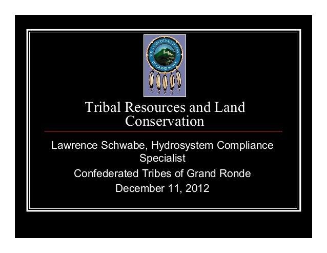 Tribal Resources and Land            ConservationLawrence Schwabe, Hydrosystem Compliance                Specialist    Con...