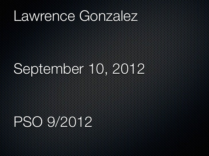 Lawrence GonzalezSeptember 10, 2012PSO 9/2012