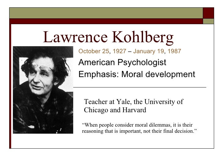 lawerence kohlberg Enjoy the best lawrence kohlberg quotes at brainyquote quotations by  lawrence kohlberg, american educator, born october 25, 1927.
