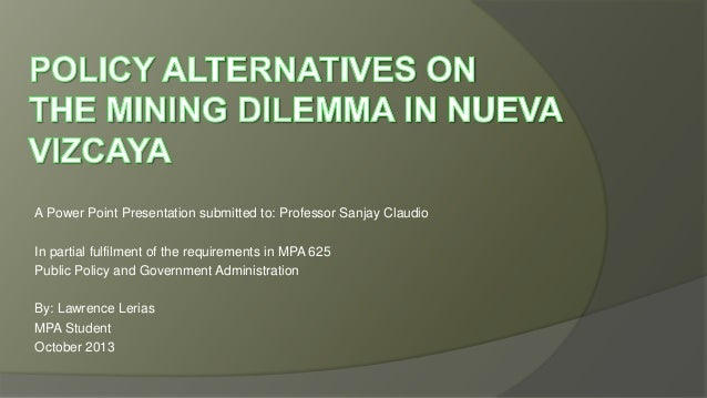 A Power Point Presentation submitted to: Professor Sanjay Claudio In partial fulfilment of the requirements in MPA 625 Pub...