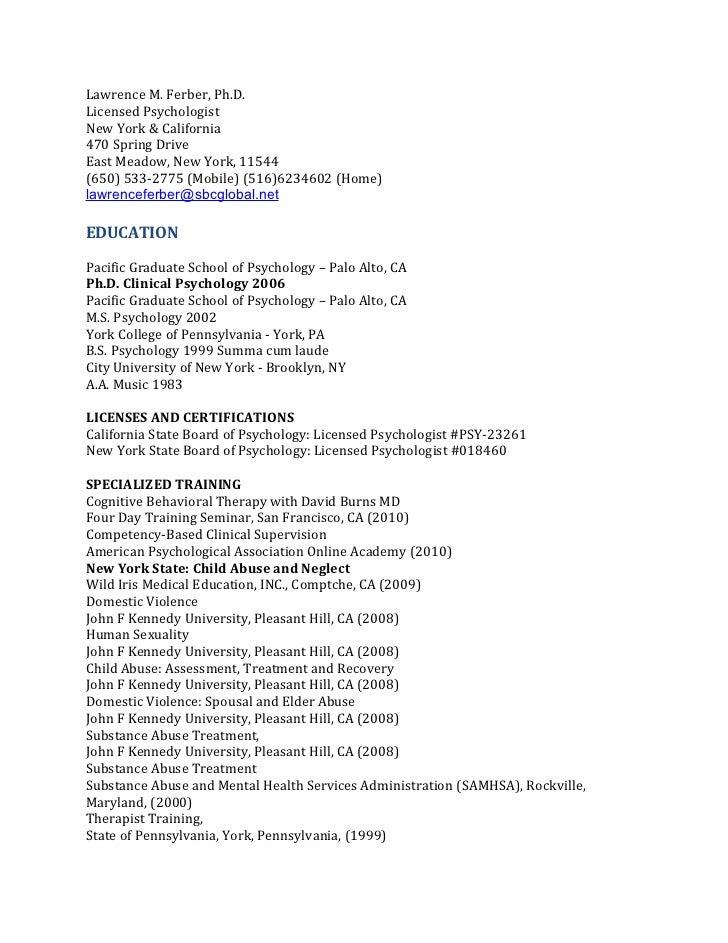 Lawrence M. Ferber, Ph.D.Licensed PsychologistNew York & California470 Spring DriveEast Meadow, New York, 11544(650) 533-2...