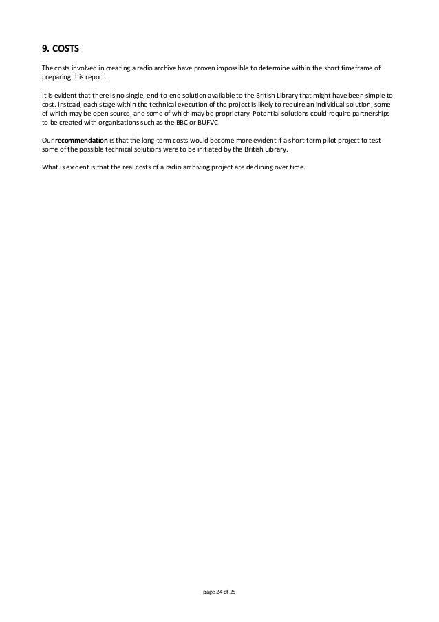 page24of25 9.COSTS  Thecostsinvolvedincreatingaradioarchivehaveprovenimpossibletodeterminewithinthes...