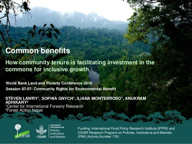 Common benefits How community tenure is facilitating investment in the commons for inclusive growth STEVEN LAWRY1, SOPHIA ...