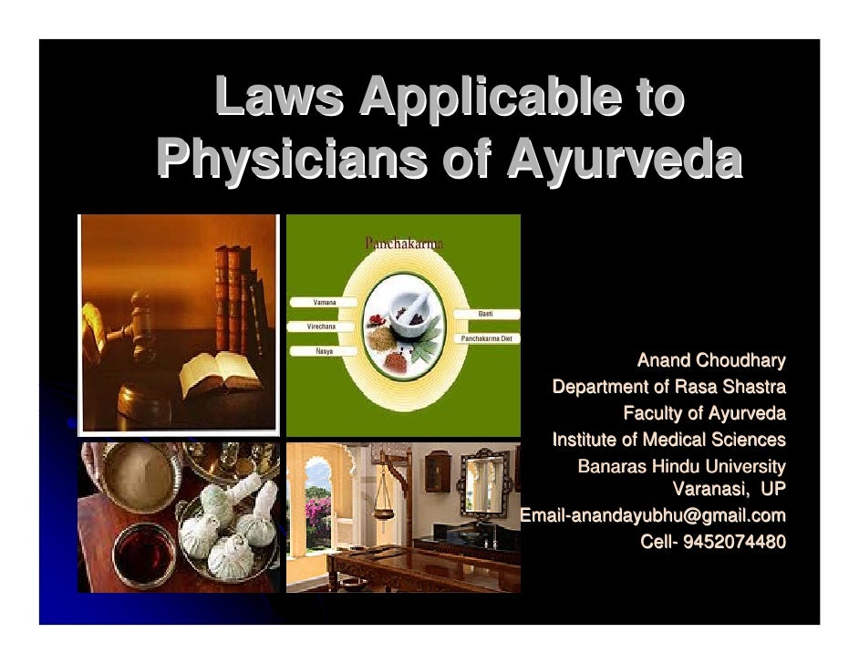 Laws Applicable toPhysicians of Ayurveda                            Anand Choudhary                Department of Rasa Shas...