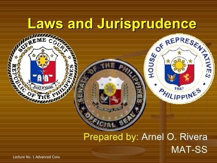 Laws and Jurisprudence Prepared by:  Arnel O. Rivera MAT-SS