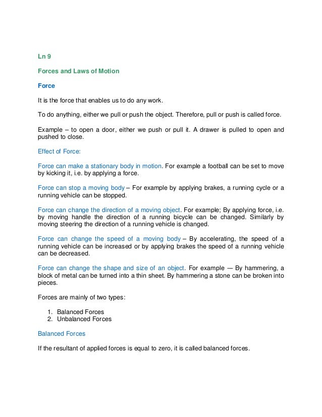 Ln 9 Forces and Laws of Motion Force It is the force that enables us to do any work. To do anything, either we pull or pus...