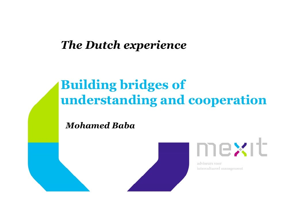 The Dutch experience   Building bridges of understanding and cooperation Mohamed Baba