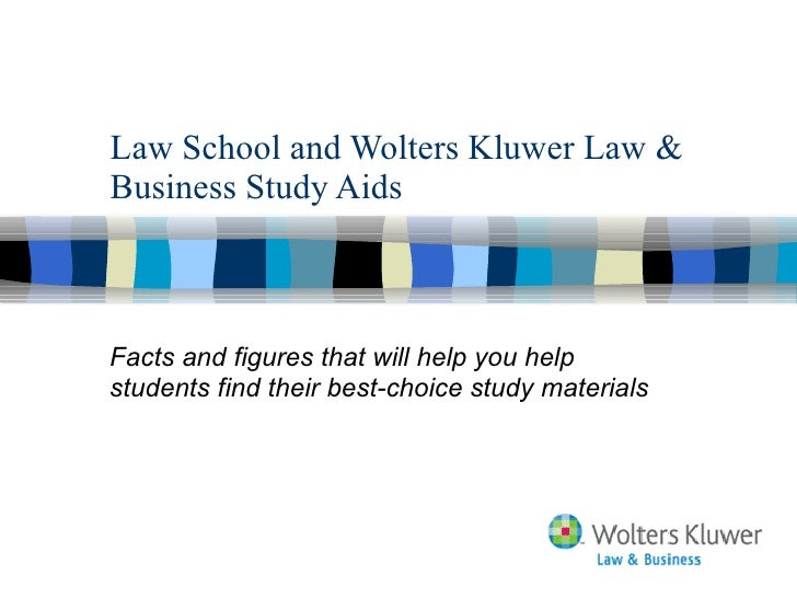 Law School and Wolters Kluwer Law & Business Study Aids Facts and figures that will help you help students find their best...