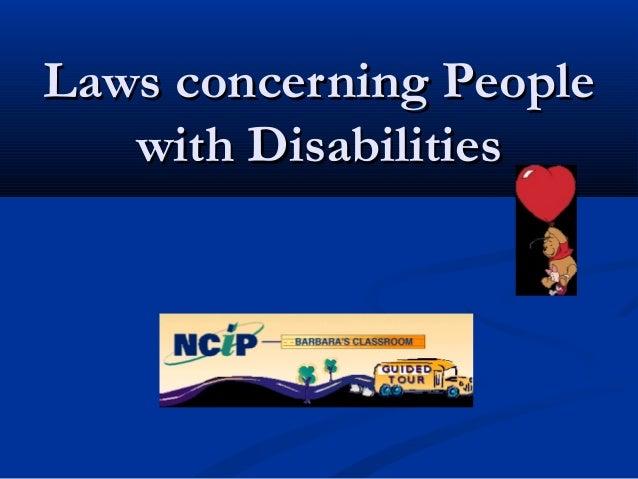 Laws concerning PeopleLaws concerning People with Disabilitieswith Disabilities