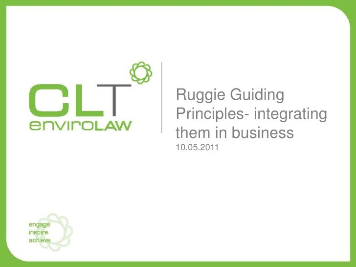 Ruggie GuidingPrinciples- integratingthem in business10.05.2011