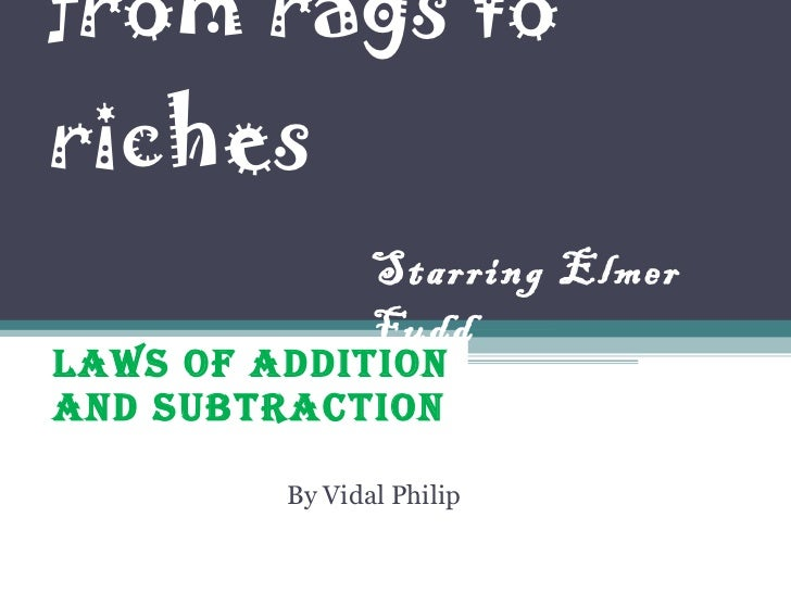 from rags to riches  Laws of Addition And Subtraction By Vidal Philip Starring Elmer Fudd