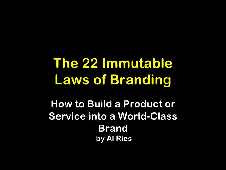 The 22 Immutable Laws of Branding How to Build a Product or Service into a World-Class Brand  by Al Ries
