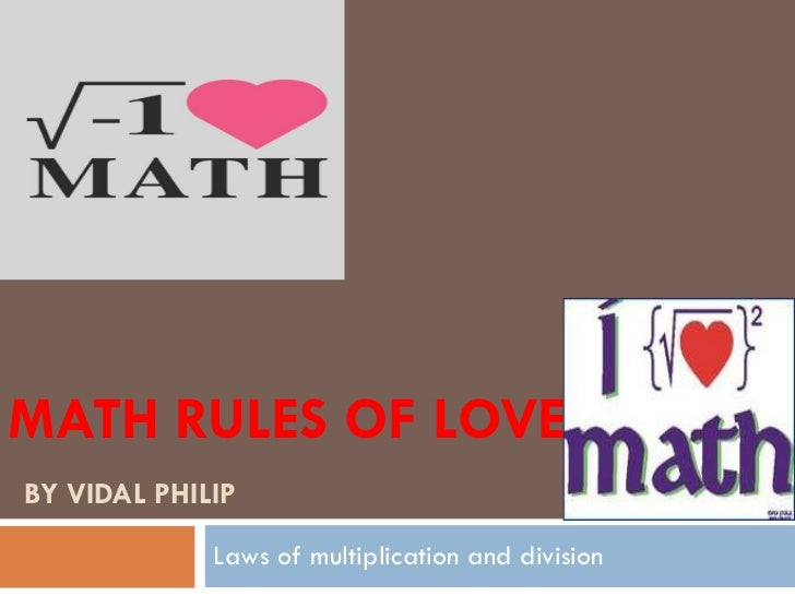 MATH RULES OF LOVE   BY VIDAL PHILIP Laws of multiplication and division