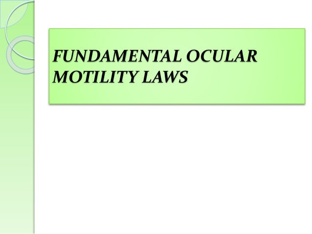 FUNDAMENTAL OCULAR MOTILITY LAWS