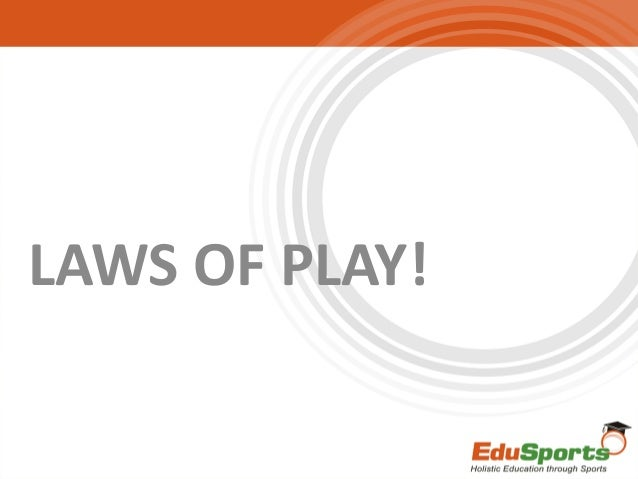 LAWS OF PLAY!