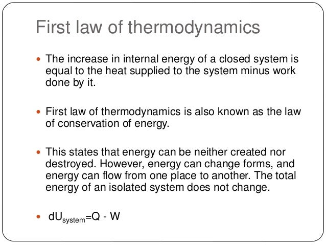the first law of thermodynamics essay The first law of thermodynamics essay -  refrigerators - the second main application of 1st law in which the objective of a refrigerator is to lower the internal energy of a body at low temperature and transfer that energy to the higher temperature surroundings [3.