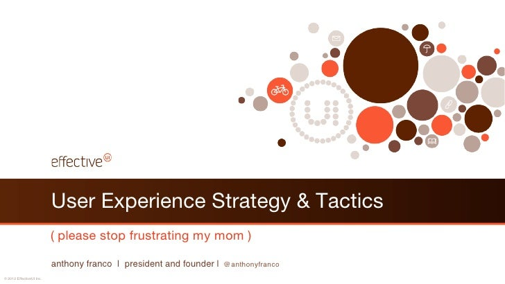 User Experience Strategy & Tactics                           ( please stop frustrating my mom )                           ...