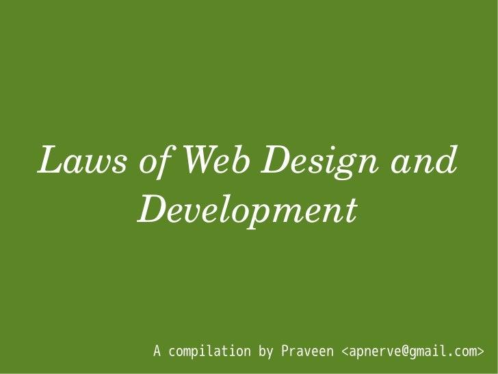 LawsofWebDesignand      Development         A compilation by Praveen <apnerve@gmail.com>