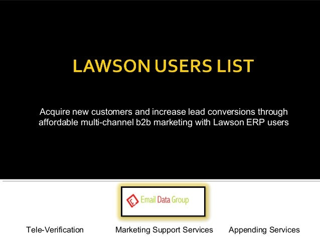 Acquire new customers and increase lead conversions through  affordable multi-channel b2b marketing with Lawson ERP users ...