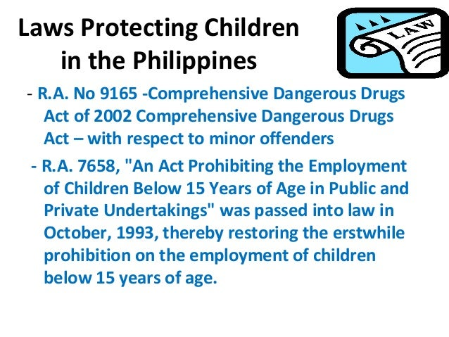 child protection law in philippines Republic act 9262 anti-violence over cases of violence against women and their children under this law of the protection order shall be enforced by law.