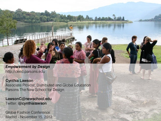 Empowerment by Design http://deed.parsons.edu Cynthia Lawson Associate Provost, Distributed and Global Education Parsons T...
