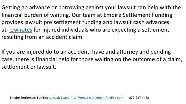 Empire Settlement Funding Lawsuit Loans http://empiresettlementfunding.com 877-227-4458 Getting an advance or borrowing ag...