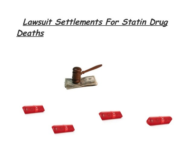 Lawsuit Settlements For Statin DrugDeaths