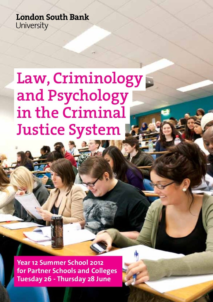 Law, Criminologyand Psychologyin the CriminalJustice SystemYear 12 Summer School 2012for Partner Schools and CollegesTuesd...