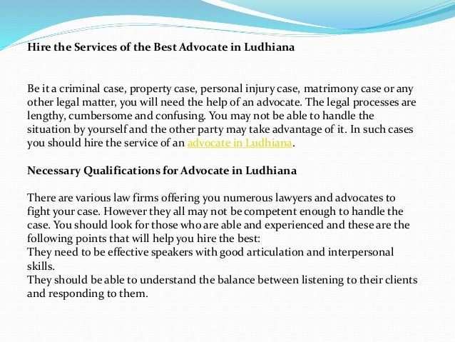 Hire the Services of the Best Advocate in Ludhiana Be it a criminal case, property case, personal injury case, matrimony c...