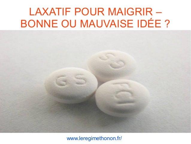 LAXATIF POUR MAIGRIR – BONNE OU MAUVAISE IDÉE ? www.leregimethonon.fr/