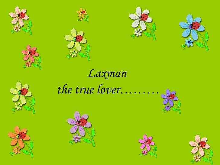 Laxman  the true lover………