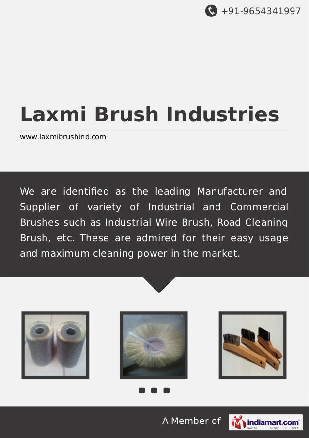 +91-9654341997  Laxmi Brush Industries www.laxmibrushind.com  We are identified as the leading Manufacturer and Supplier of...