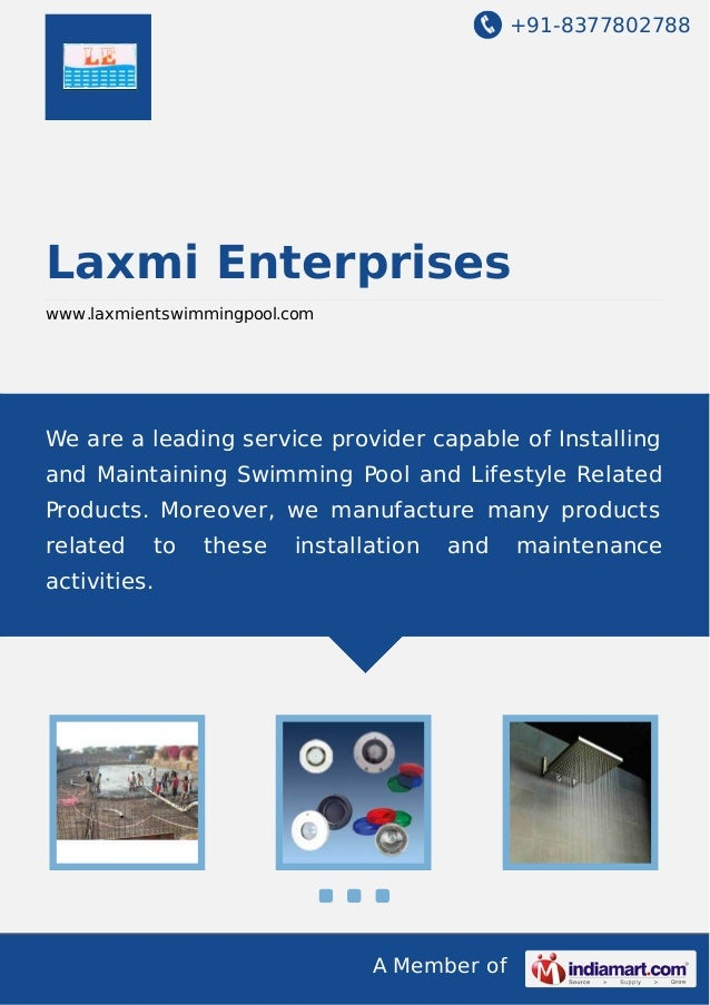 +91-8377802788 A Member of Laxmi Enterprises www.laxmientswimmingpool.com We are a leading service provider capable of Ins...