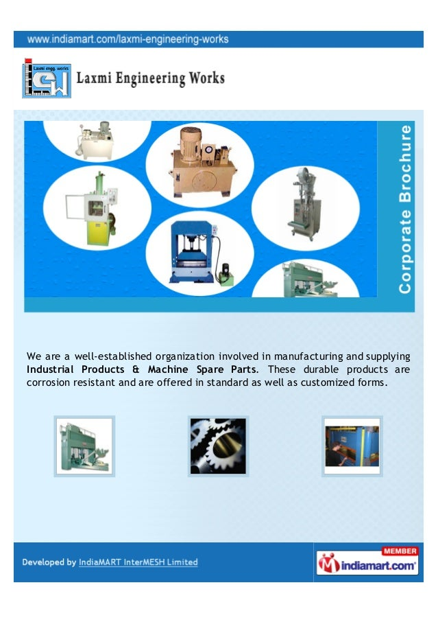 We are a well-established organization involved in manufacturing and supplyingIndustrial Products & Machine Spare Parts. T...