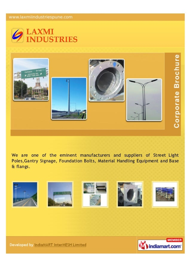 We are one of the eminent manufacturers and suppliers of Street LightPoles,Gantry Signage, Foundation Bolts, Material Hand...