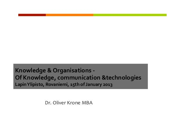 Knowledge & Organisations -‐   Of Knowledge, communication &technologies                             ...