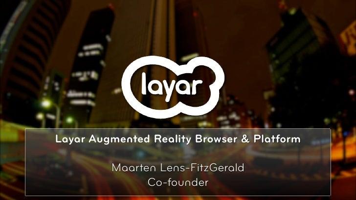 Layar Augmented Reality Browser & Platform           Maarten Lens-FitzGerald                Co-founder                    ...