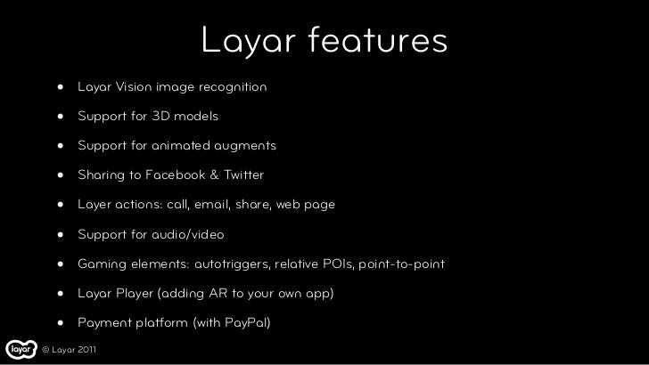 Layar features   •   Layar Vision image recognition   •   Support for 3D models   •   Support for animated augments   •   ...