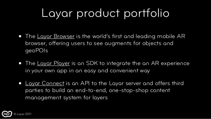 Layar product portfolio   •   The Layar Browser is the world's first and leading mobile AR       browser, offering users to...