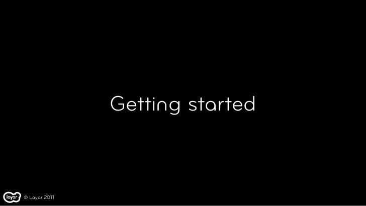 Getting started© Layar 2011