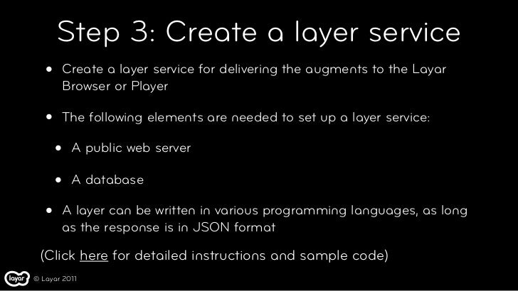 Step 3: Create a layer service   •   Create a layer service for delivering the augments to the Layar       Browser or Play...