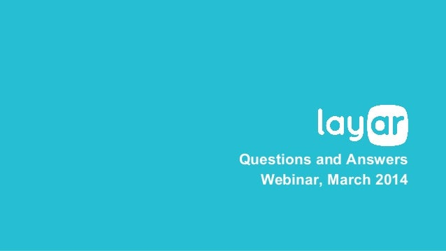 Questions and Answers Webinar, March 2014