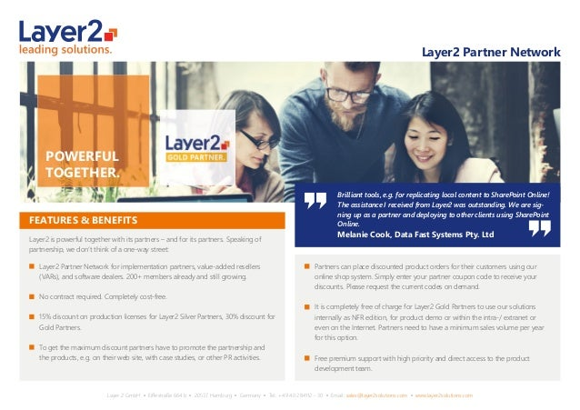 Layer 2 GmbH ▪ Eiffestraße 664 b ▪ 20537 Hamburg ▪ Germany ▪ Tel.: +49 40 284112 - 30 ▪ Email: sales@layer2solutions.com ▪ ...